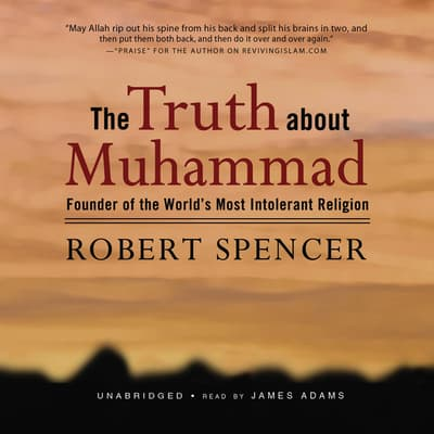 The Truth about Muhammad by Robert Spencer audiobook