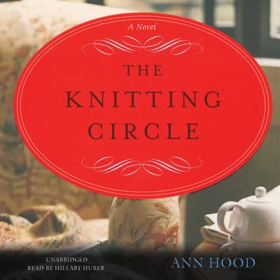 The Knitting Circle by Ann Hood audiobook