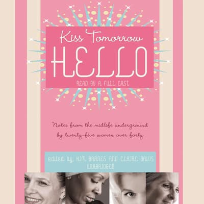 Kiss Tomorrow Hello by Kim Barnes audiobook