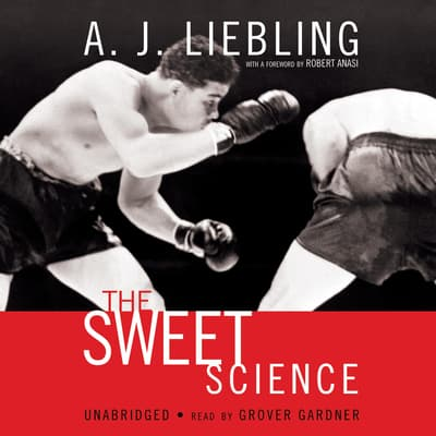 The Sweet Science by A. J. Liebling audiobook