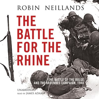 The Battle for the Rhine by Robin Neillands audiobook