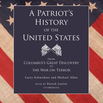 A Patriot's History of the United States by Larry Schweikart audiobook