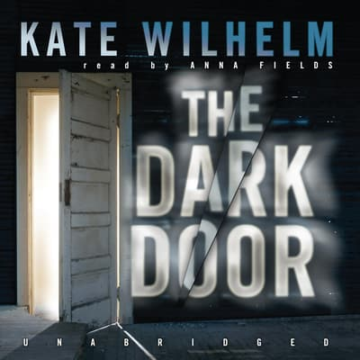 The Dark Door by Kate Wilhelm audiobook