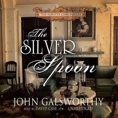The Silver Spoon by John Galsworthy audiobook