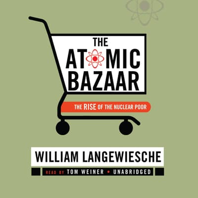 The Atomic Bazaar by William Langewiesche audiobook