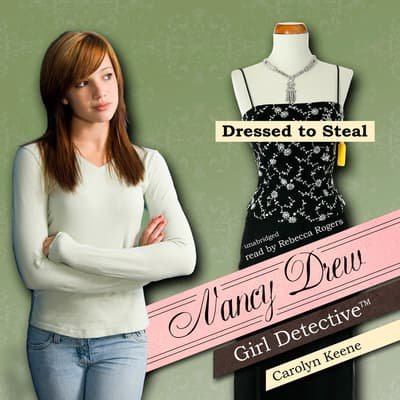 Dressed to Steal by Carolyn Keene audiobook
