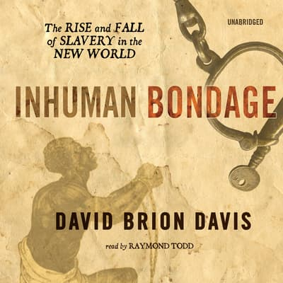 Inhuman Bondage by David Brion Davis audiobook