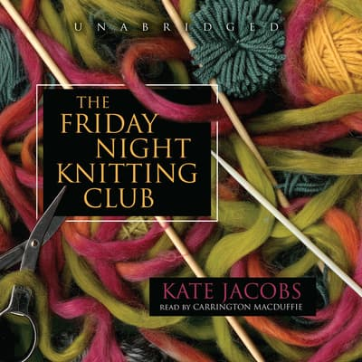 The Friday Night Knitting Club by Kate Jacobs audiobook