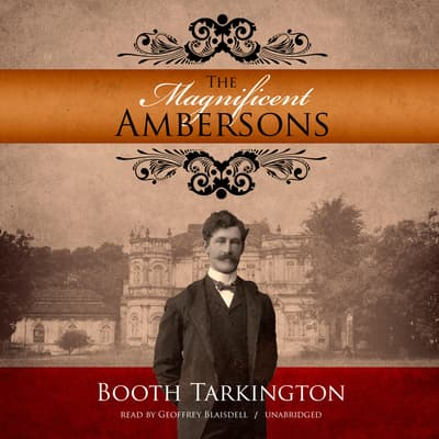 The Magnificent Ambersons by Booth Tarkington audiobook