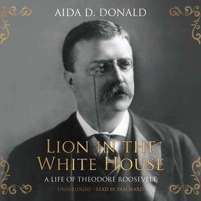Lion in the White House by Aida D. Donald audiobook