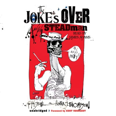 The Joke's Over by Ralph Steadman audiobook