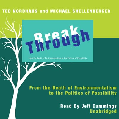 Break Through by Ted Nordhaus audiobook