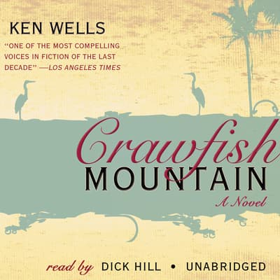 Crawfish Mountain by Ken Wells audiobook