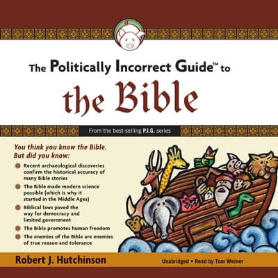 The Politically Incorrect Guide to the Bible by Robert J. Hutchinson audiobook