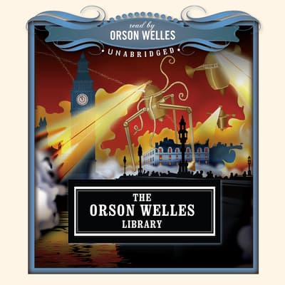 The Orson Welles Library by Orson Welles audiobook