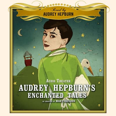 Audrey Hepburn's Enchanted Tales by Mary Sheldon audiobook
