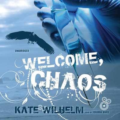 Welcome, Chaos by Kate Wilhelm audiobook