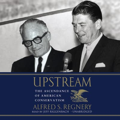 Upstream by Alfred S. Regnery audiobook