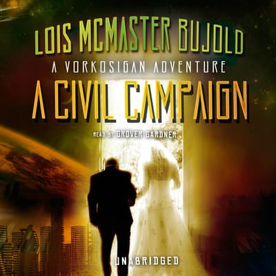 A Civil Campaign by Lois McMaster Bujold audiobook
