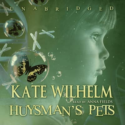 Huysman's Pets by Kate Wilhelm audiobook