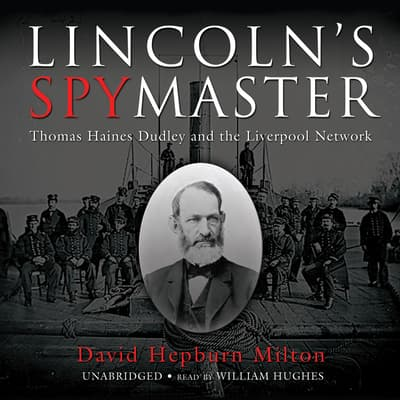 Lincoln's Spymaster by David Hepburn Milton audiobook