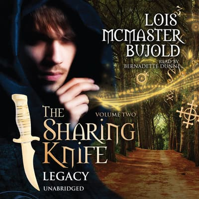 The Sharing Knife, Vol. 2: Legacy by Lois McMaster Bujold audiobook