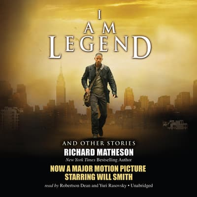 I Am Legend, and Other Stories by Richard Matheson audiobook