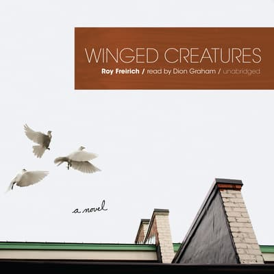 Winged Creatures by Roy Freirich audiobook