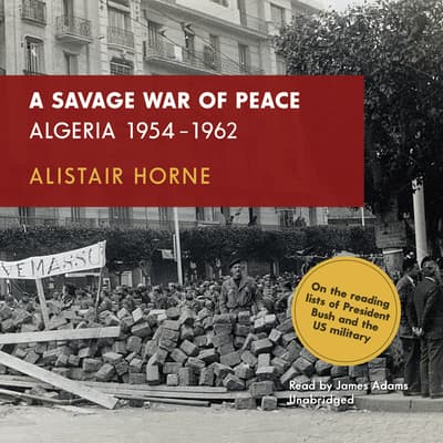 A Savage War of Peace by Alistair Horne audiobook