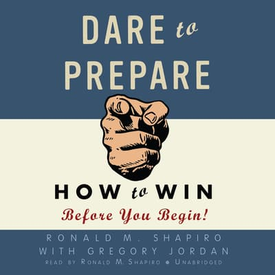 Dare to Prepare by Ronald M. Shapiro audiobook