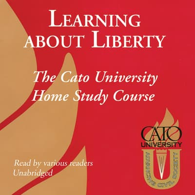 Learning about Liberty by Cato University audiobook