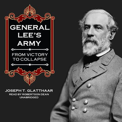 General Lee's Army by Joseph T. Glatthaar audiobook