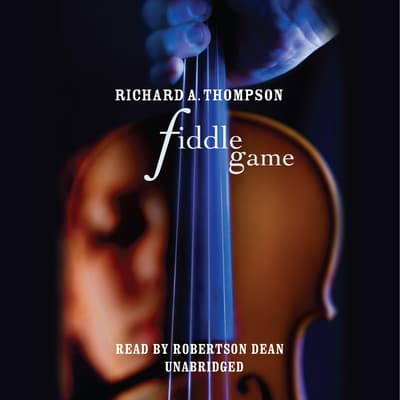 Fiddle Game by Richard A. Thompson audiobook