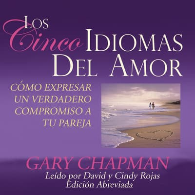 Los Cinco Idiomas del Amor [The Five Love Languages] by Gary D. Chapman audiobook