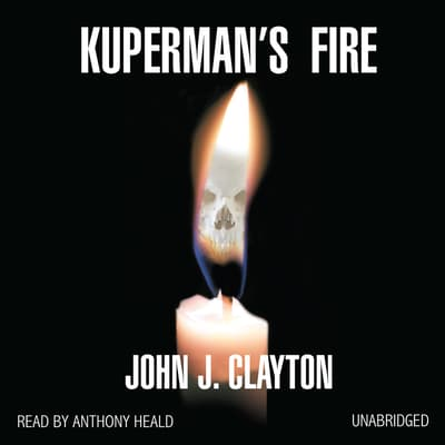 Kuperman's Fire by John J. Clayton audiobook