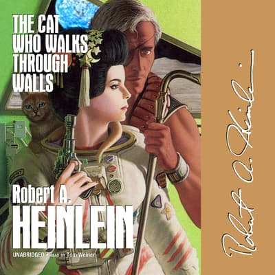 The Cat Who Walks through Walls by Robert A. Heinlein audiobook
