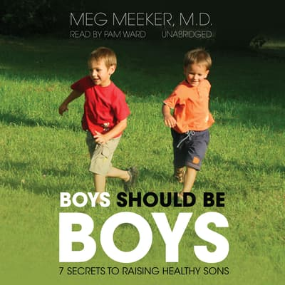 Boys Should Be Boys by Meg Meeker audiobook