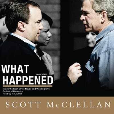 What Happened by Scott McClellan audiobook