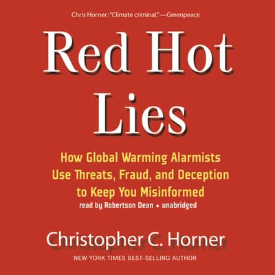 Red Hot Lies by Christopher C. Horner audiobook