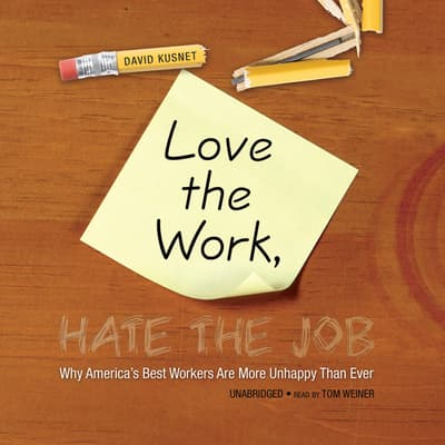 Love the Work, Hate the Job by David Kusnet audiobook