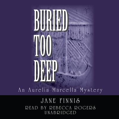 Buried Too Deep by Jane Finnis audiobook