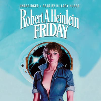 Friday by Robert A. Heinlein audiobook