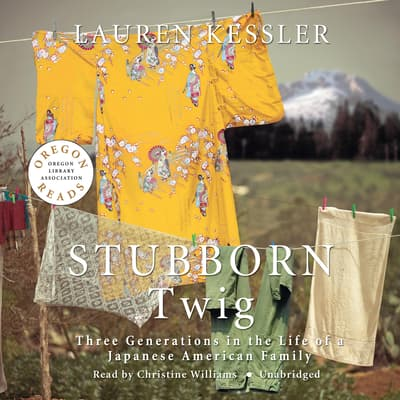 Stubborn Twig by Lauren Kessler audiobook
