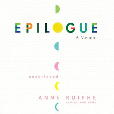 Epilogue by Anne Roiphe audiobook