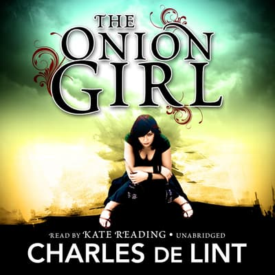 The Onion Girl by Charles de Lint audiobook