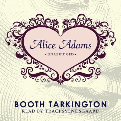 Alice Adams by Booth Tarkington audiobook