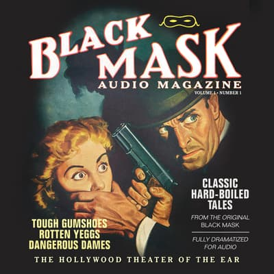 Black Mask Audio Magazine, Vol. 1 by various authors audiobook