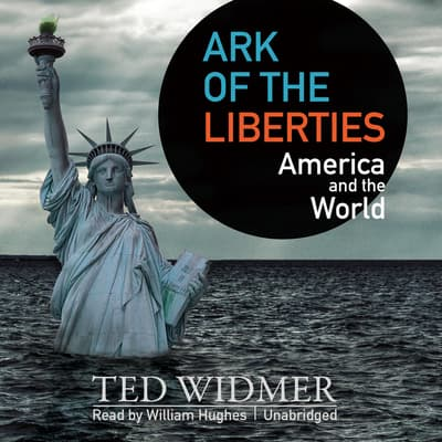 Ark of the Liberties by Ted Widmer audiobook