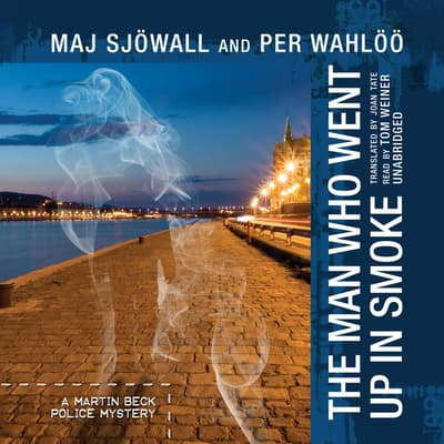 The Man Who Went Up in Smoke by Maj Sjöwall audiobook