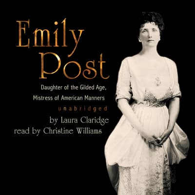 Emily Post by Laura Claridge audiobook